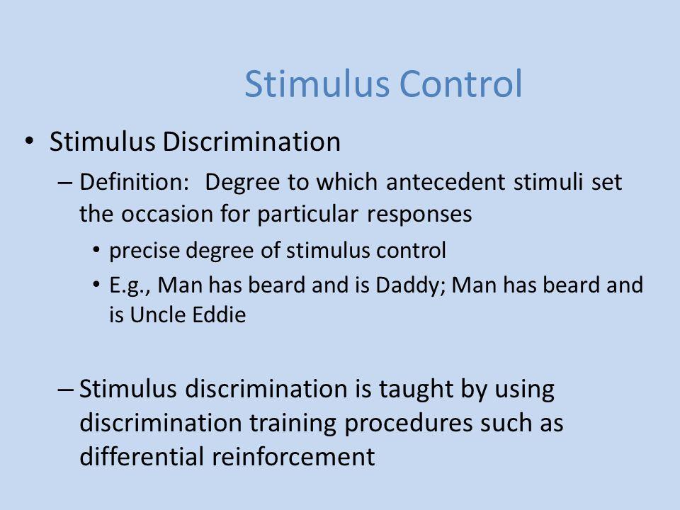 Stimulus Control Stimulus Control of Behavior Having stimulus