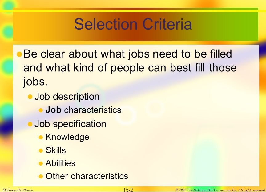 Roles in the Selection Process In small organizations, a supervisor - characteristics of great employees