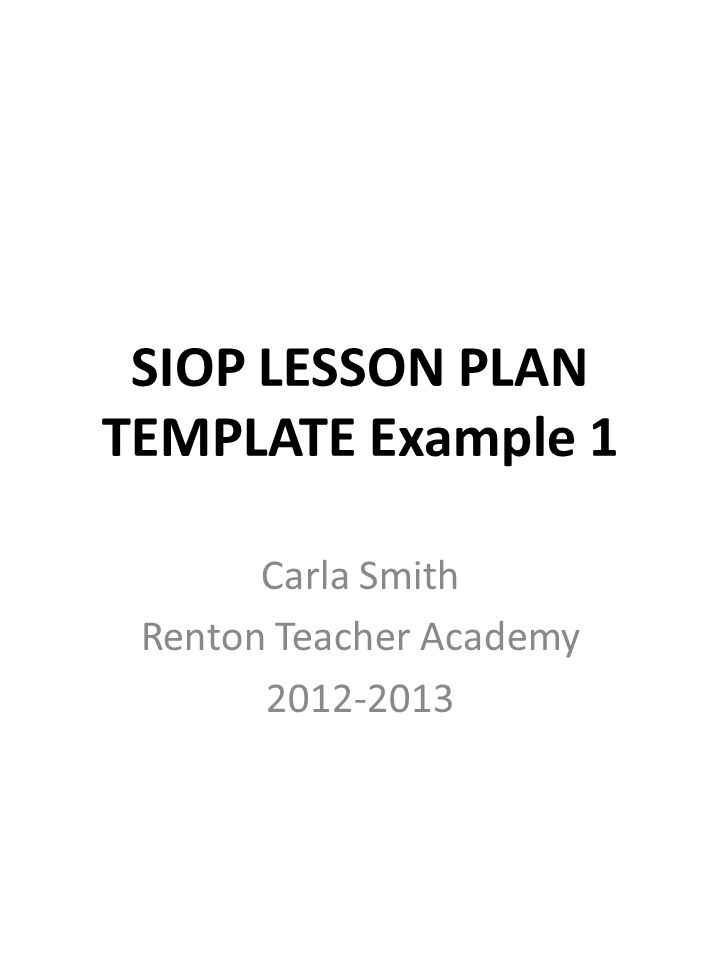 SIOP LESSON PLAN TEMPLATE Example 1 Carla Smith Renton Teacher