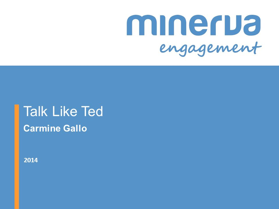 Talk Like Ted Carmine Gallo A statement The following is a reference