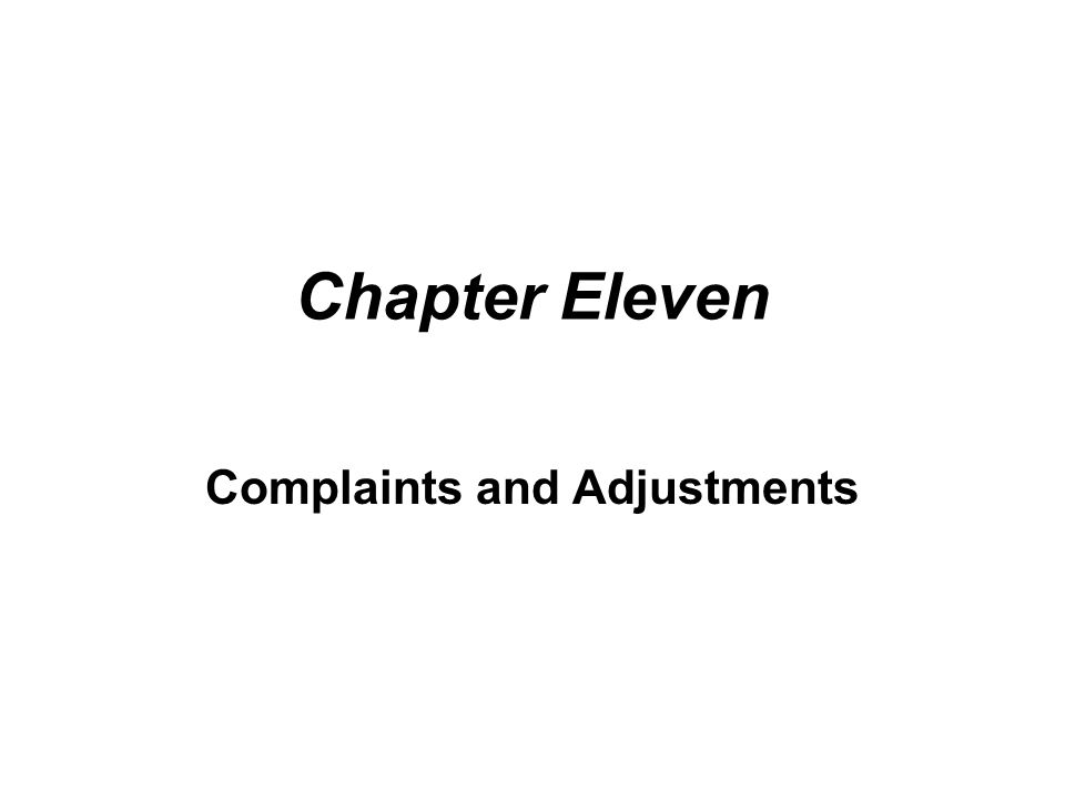 Chapter Eleven Complaints and Adjustments Section 1 Introduction - claims letter
