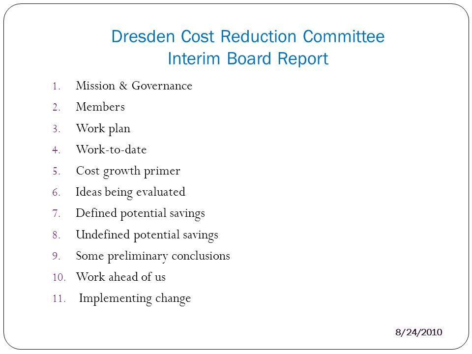Dresden Cost Reduction Committee Interim Board Report 8/24/ Mission