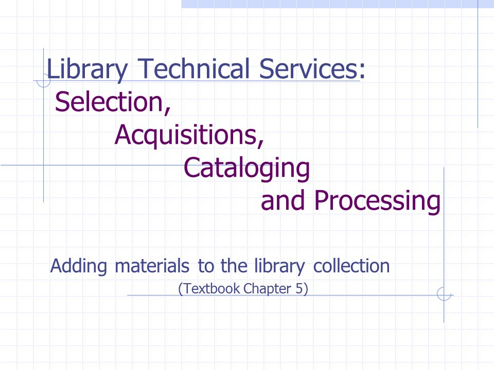 Library Technical Services Selection, Acquisitions, Cataloging and