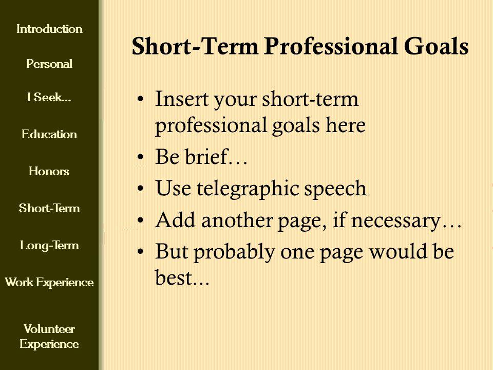Introduction Personal I Seek Education Honors Short-Term Long
