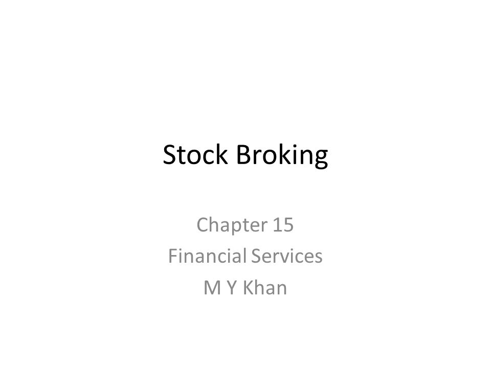 Stock Broking Chapter 15 Financial Services M Y Khan - ppt download