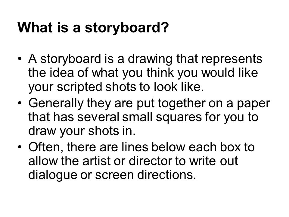 Storyboarding Multimedia Broadcast What is a storyboard? A