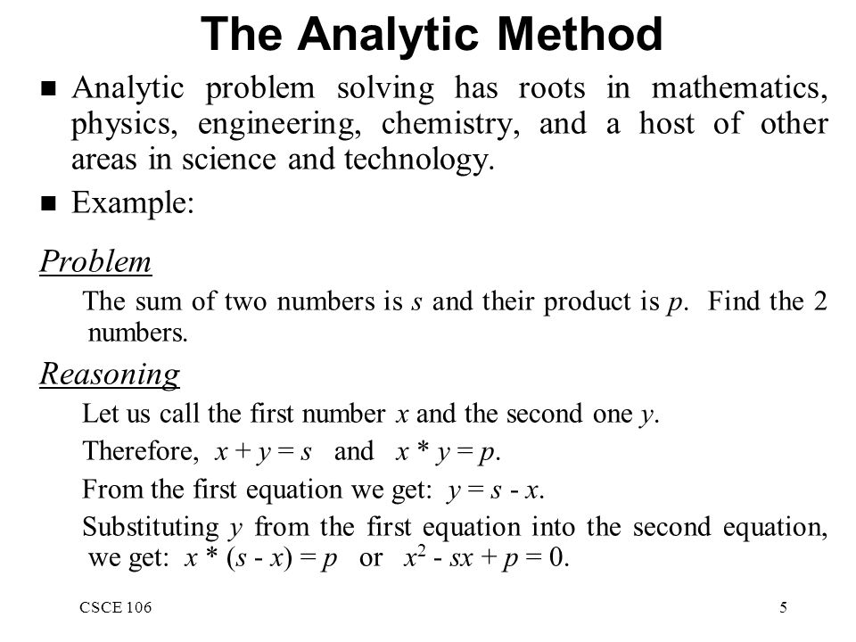 Problem Solving Methods CSCE 1062 Outline Problem Solving Methods - analytical problem solving examples