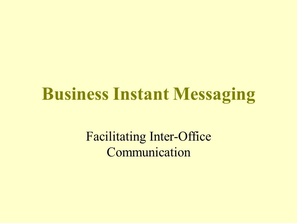 Business Instant Messaging Facilitating Inter-Office Communication