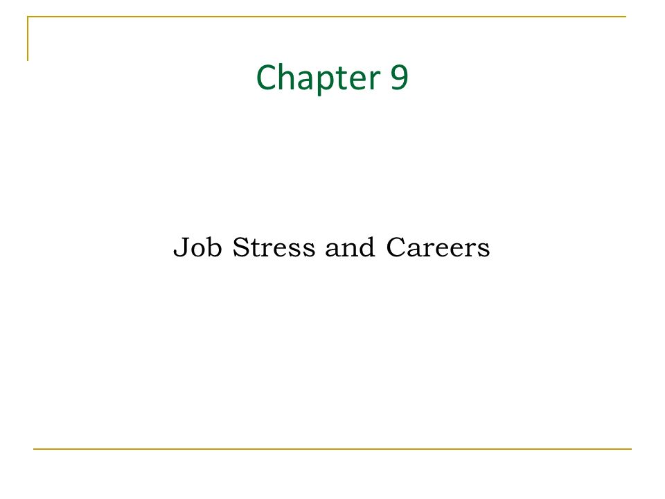 Chapter 9 Job Stress and Careers Key Points in this Chapter Job