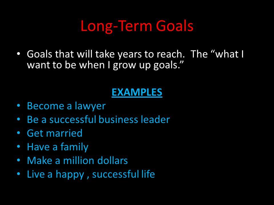 Goals Short-Term Goals Goals that you will reach this week, this