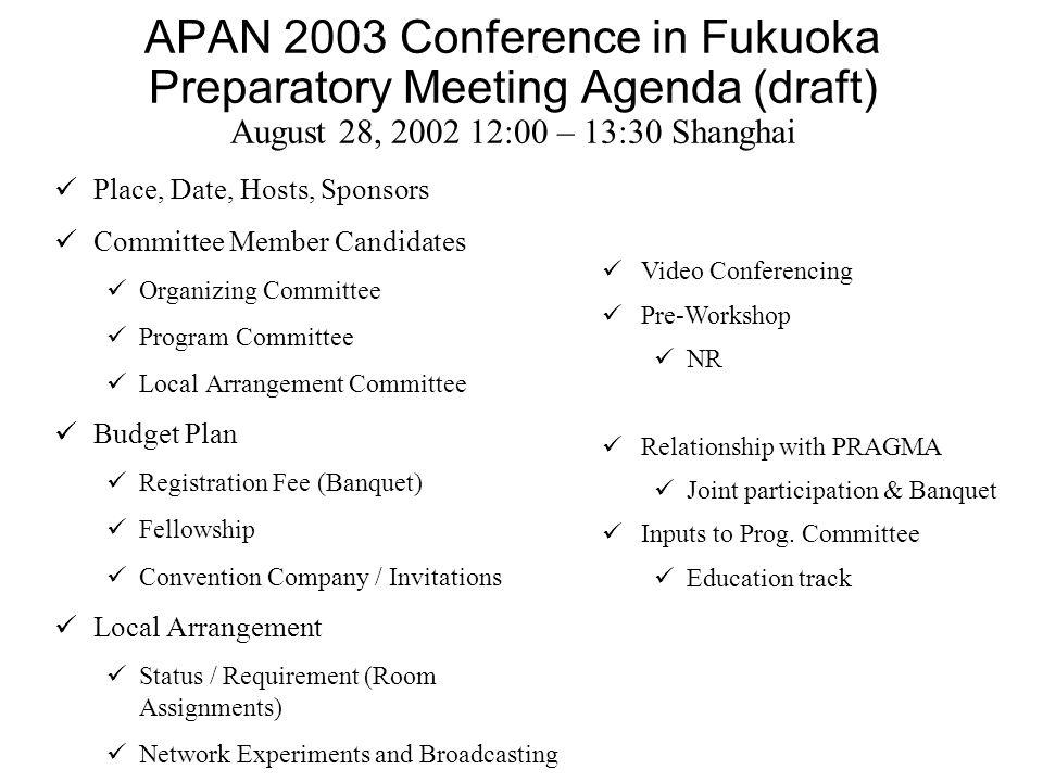 APAN 2003 Conference in Fukuoka Preparatory Meeting Agenda (draft