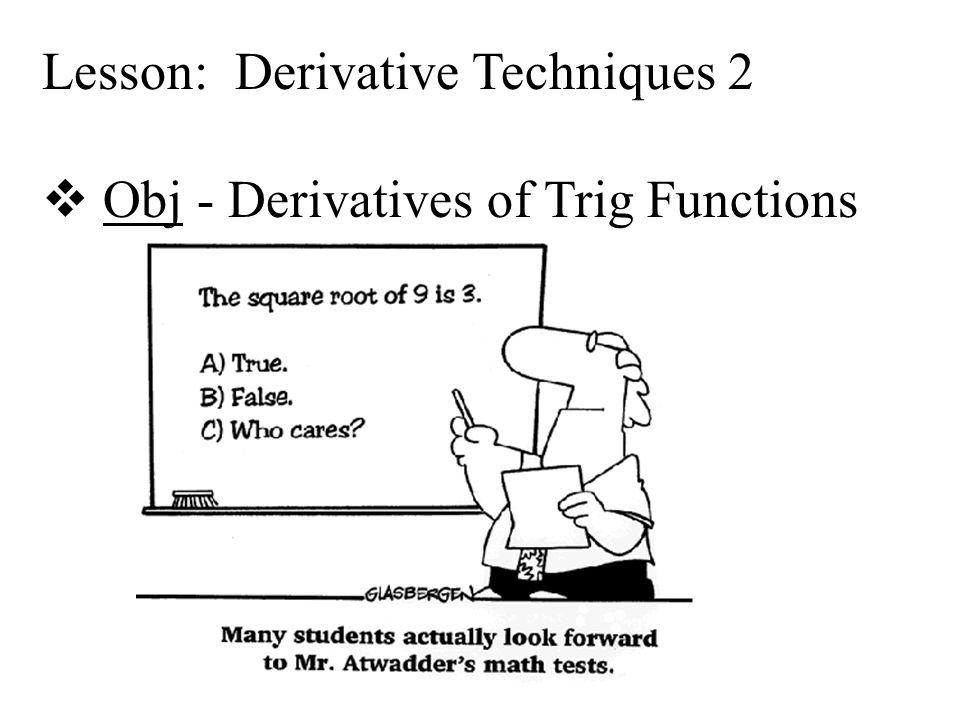 Lesson Derivative Techniques 2  Obj - Derivatives Of Triglesson