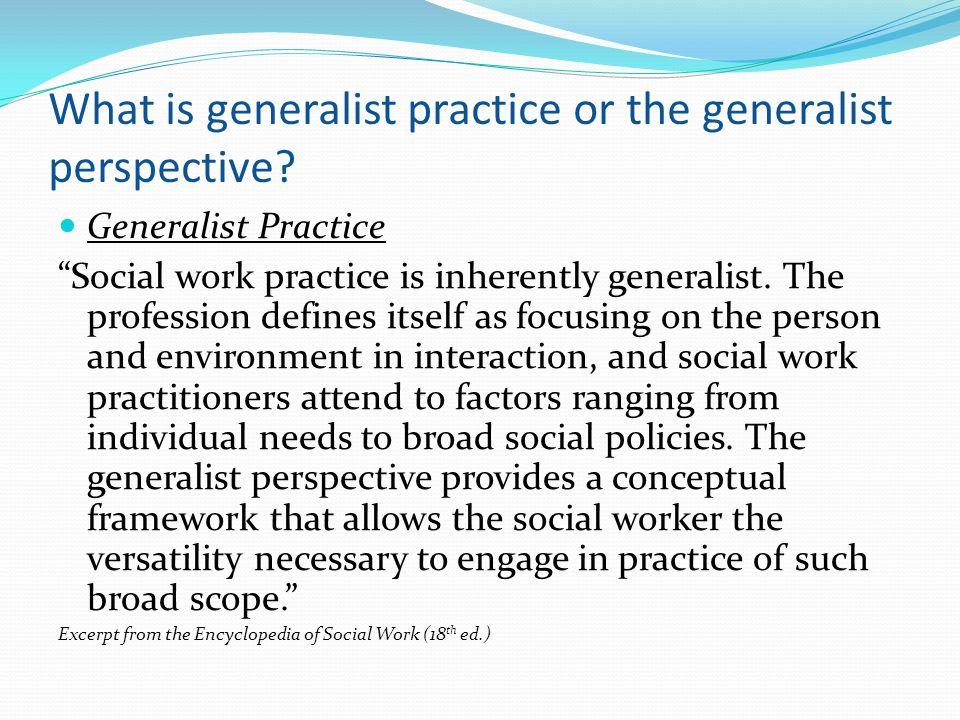 What is generalist practice or the generalist perspective