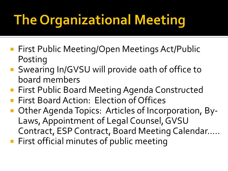 Organizational Meeting December 2,  First Public Meeting/Open