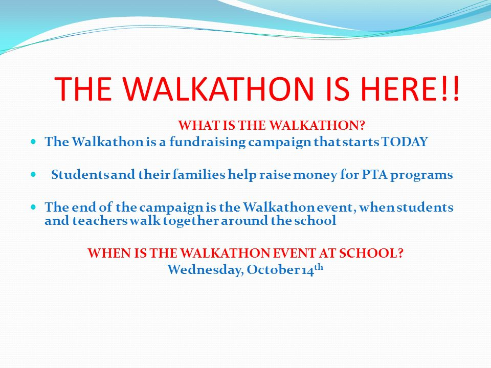 THE WALKATHON IS HERE!! WHAT IS THE WALKATHON? The Walkathon is a