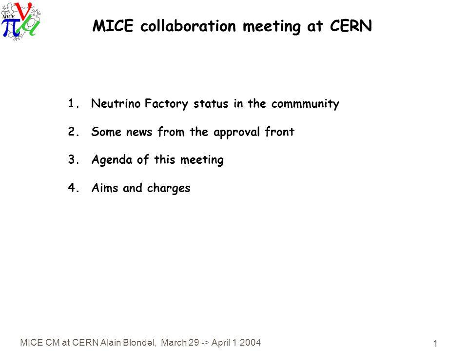 MICE CM at CERN Alain Blondel, March 29 -\u003e April MICE collaboration - collaboration meeting agenda