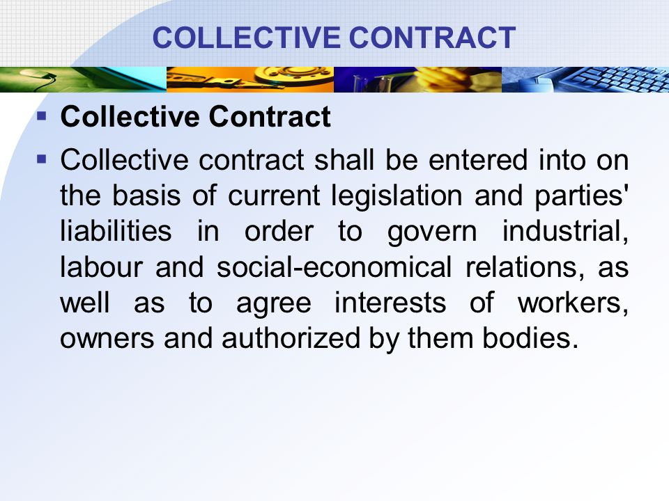 LOGO The collective agreement The labour contract - ppt download