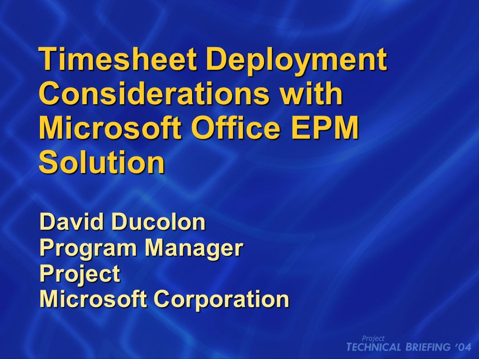 Timesheet Deployment Considerations with Microsoft Office EPM