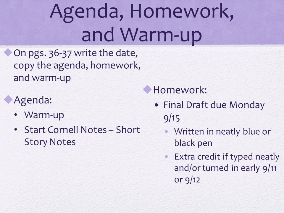 Agenda, Homework, and Warm-up  On pgs write the date, copy the - agenda writing