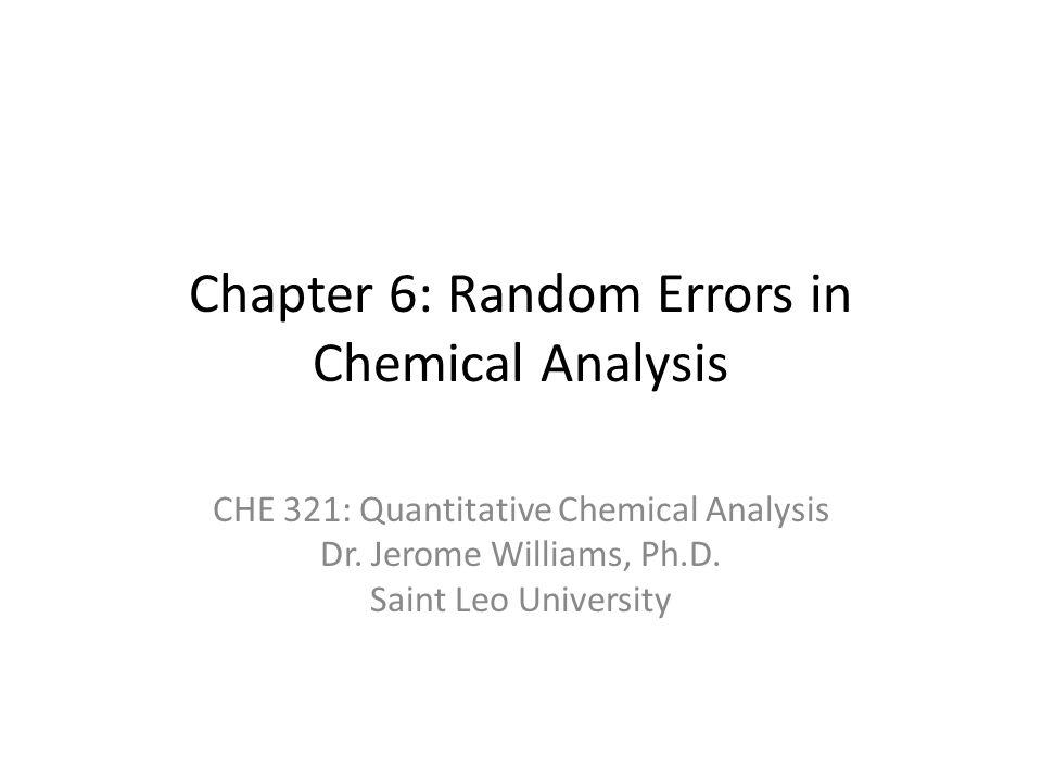 Chapter 6 Random Errors in Chemical Analysis CHE 321 Quantitative