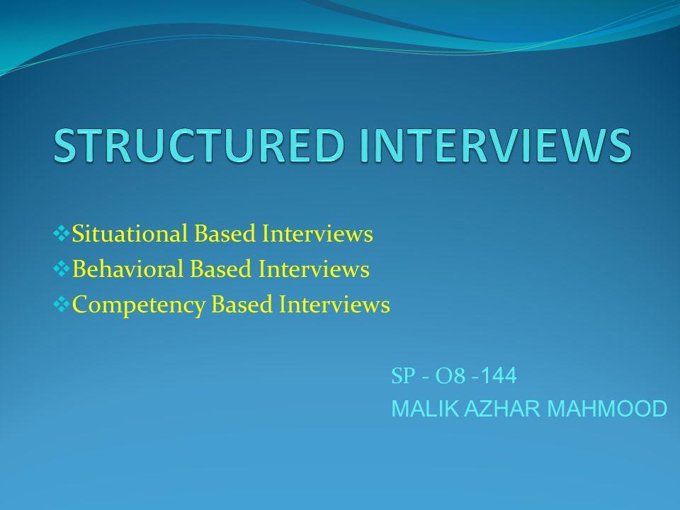 Situational Based Interviews  Behavioral Based Interviews