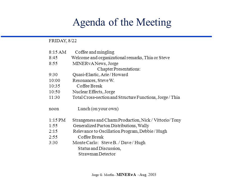 Jorge G Morfín - MINER A - Aug MINER A Jefferson Lab Collaboration - collaboration meeting agenda