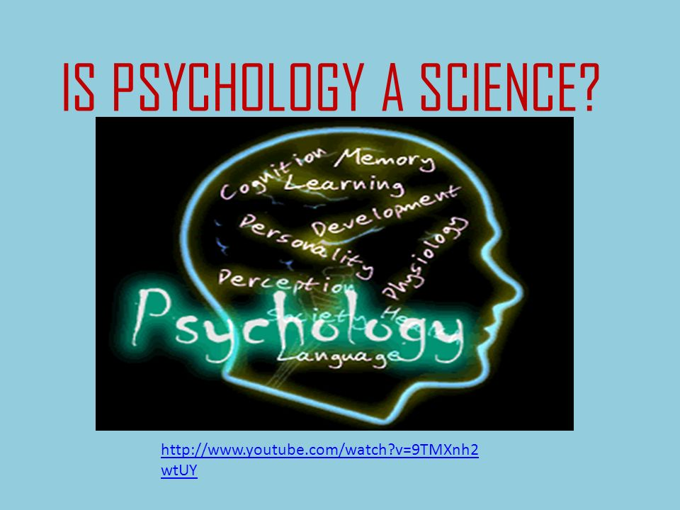IS PSYCHOLOGY A SCIENCE? wtUY - ppt download