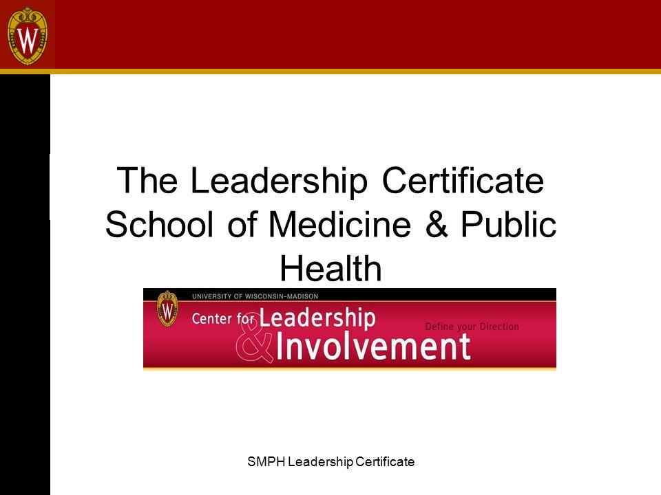 SMPH Leadership Certificate The Leadership Certificate School of