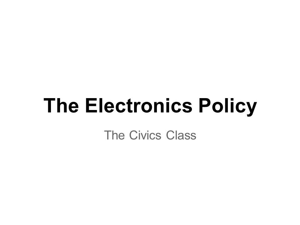 The Electronics Policy The Civics Class Background ○Philadelphia - mutual consensus