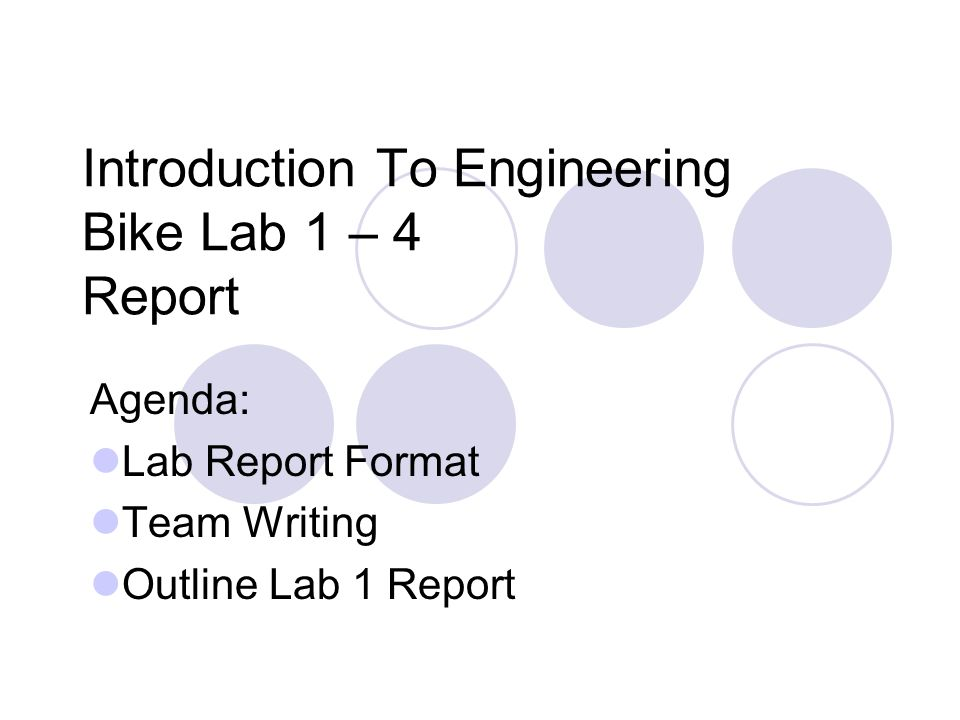 Introduction To Engineering Bike Lab 1 \u2013 4 Report Agenda Lab Report - agenda outline