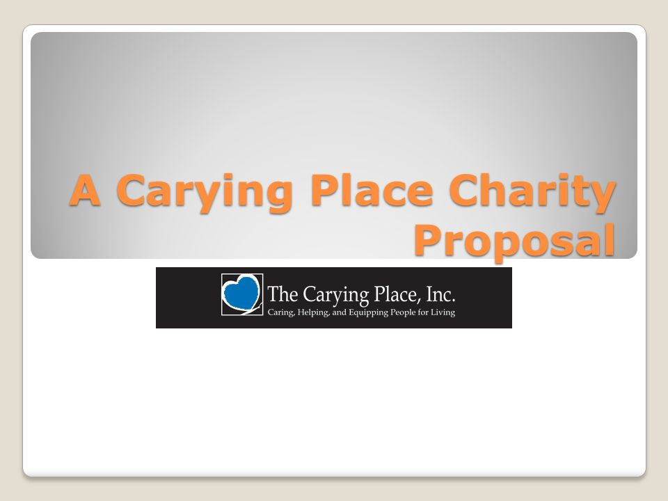 A Carying Place Charity Proposal Description of Proposed Event - charity proposal