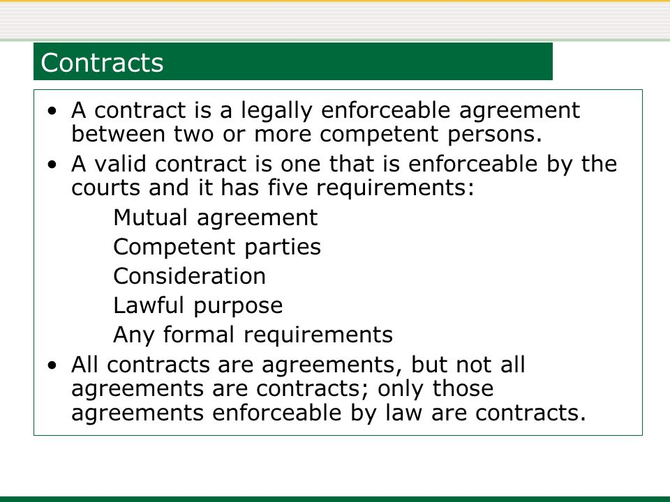 Week 04 Agreements and Contracts Contracts A contract is a legally - mutual agreement contract