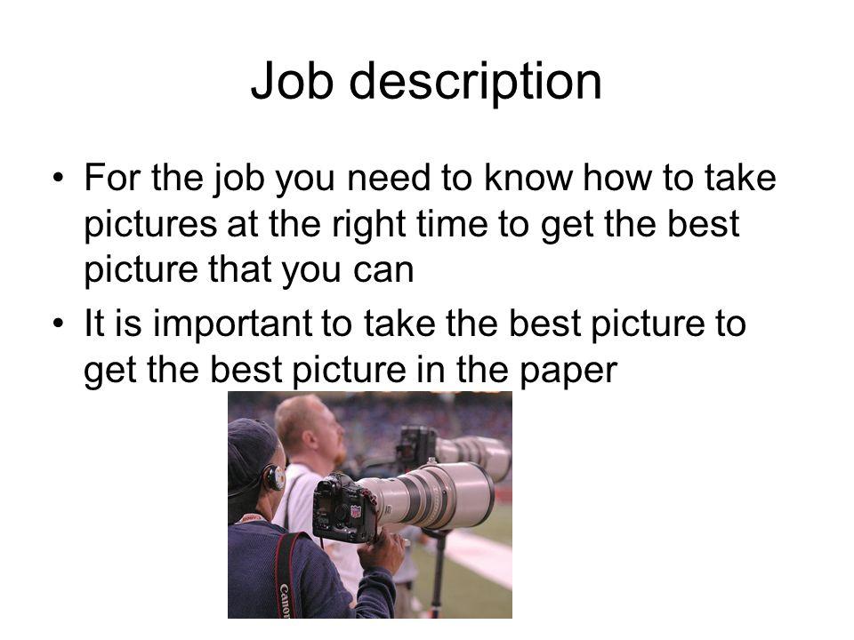 Sports Photography Alex Bierworth Job description For the job you - photographer job description