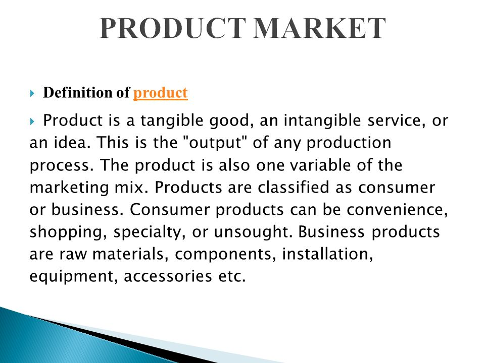 Definition of productproduct  Product is a tangible good, an