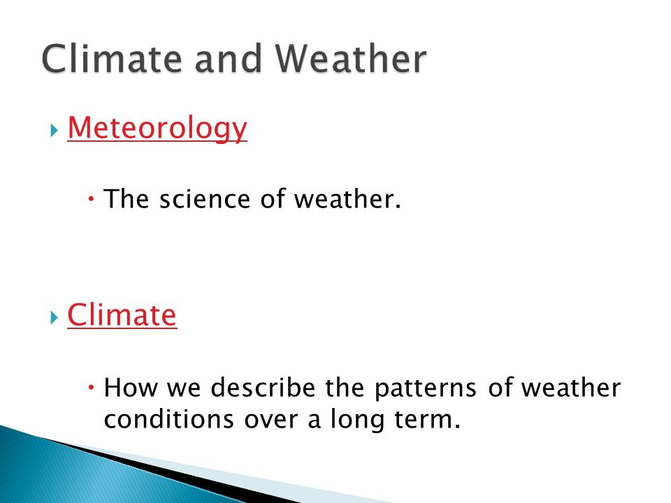 Meteorology  The science of weather  Climate  How we describe