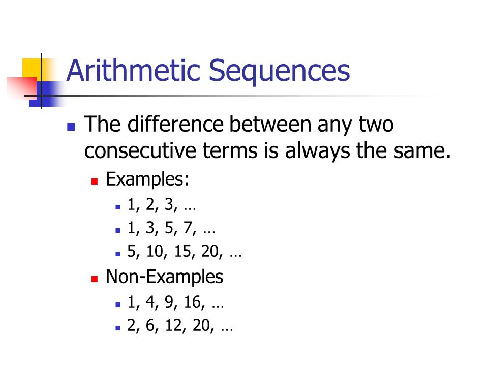 MATH 2160 Sequences Arithmetic Sequences The difference between any
