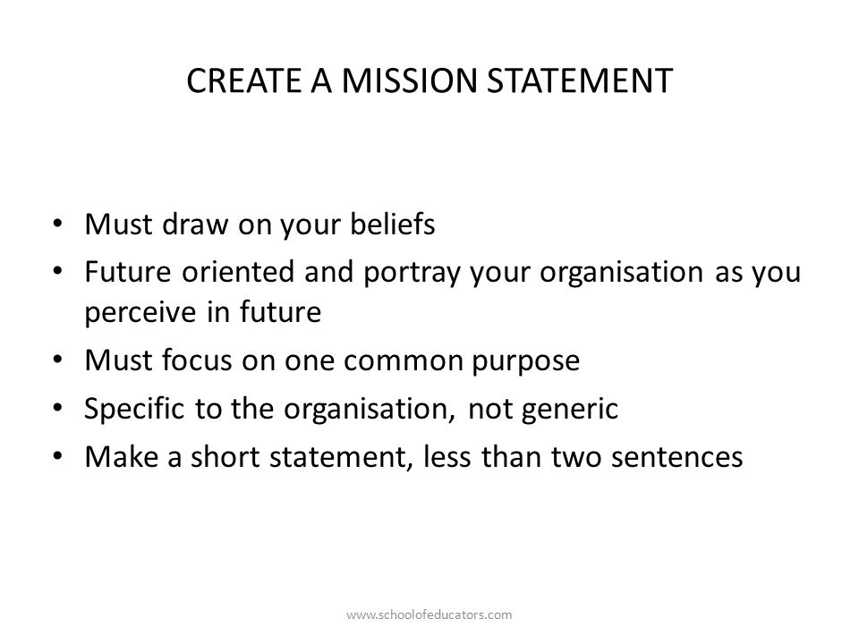CREATING A VISION Vision, part of institution building activity - short mission statements