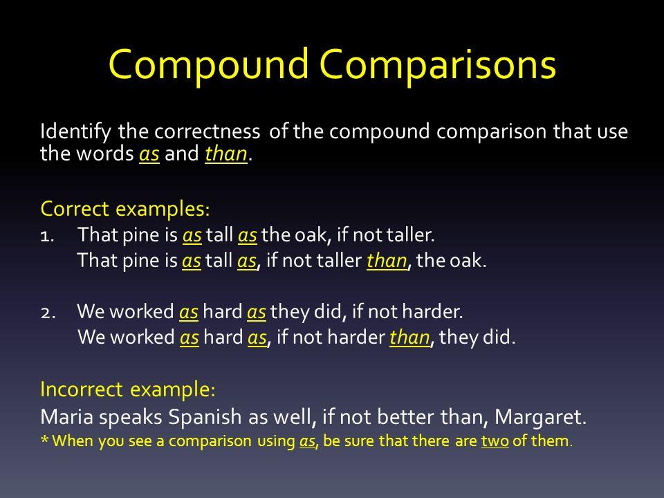 COMPARISONS Degrees of Comparison Incomplete Comparisons Compound