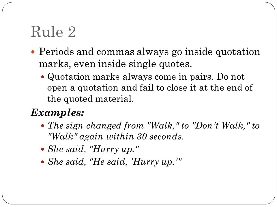 Quotation Punctuation Rule 1 Use quotation marks to set off a