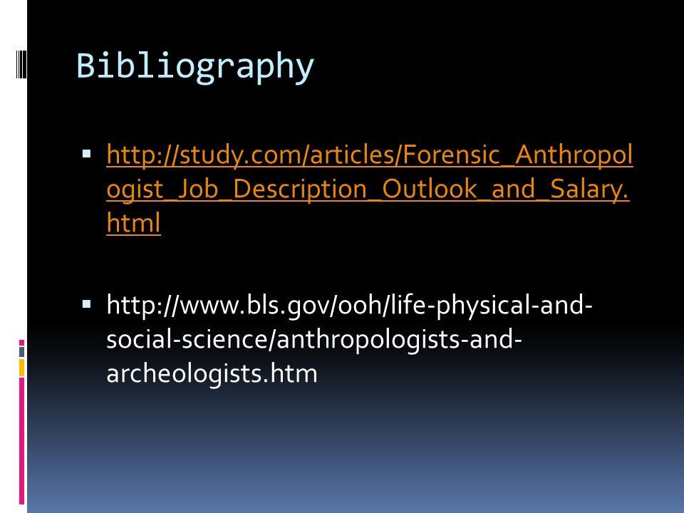 Sarah Dube November 16 th, Job Description Forensic anthropologists