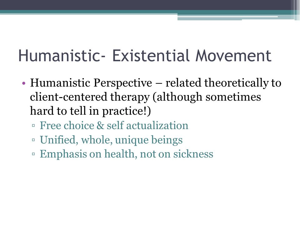 An overview of the humanistic existential perspective in psychology - humanistic existential perspective