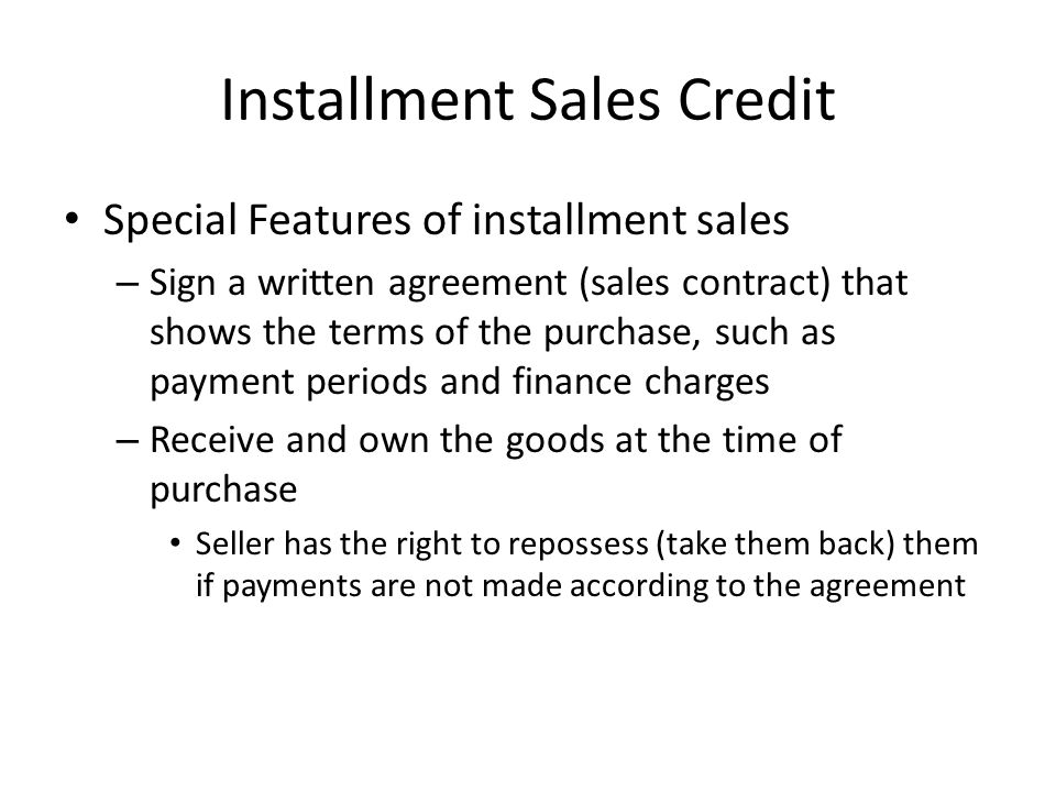 Introduction to Business Ch 25 The Uses of Credit - ppt download - installment sales contract