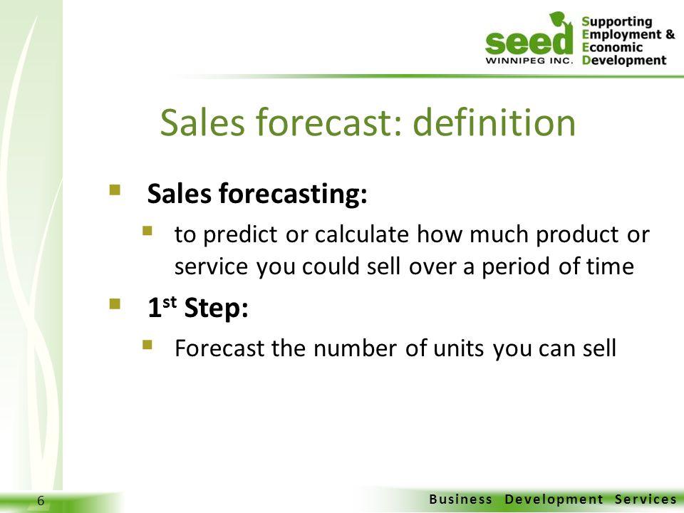 Business Development Services 1 What\u0027s your sales forecast? Session - Sales Forcast