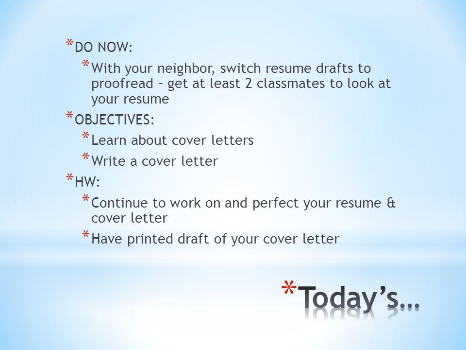 DO NOW * With your neighbor, switch resume drafts to proofread