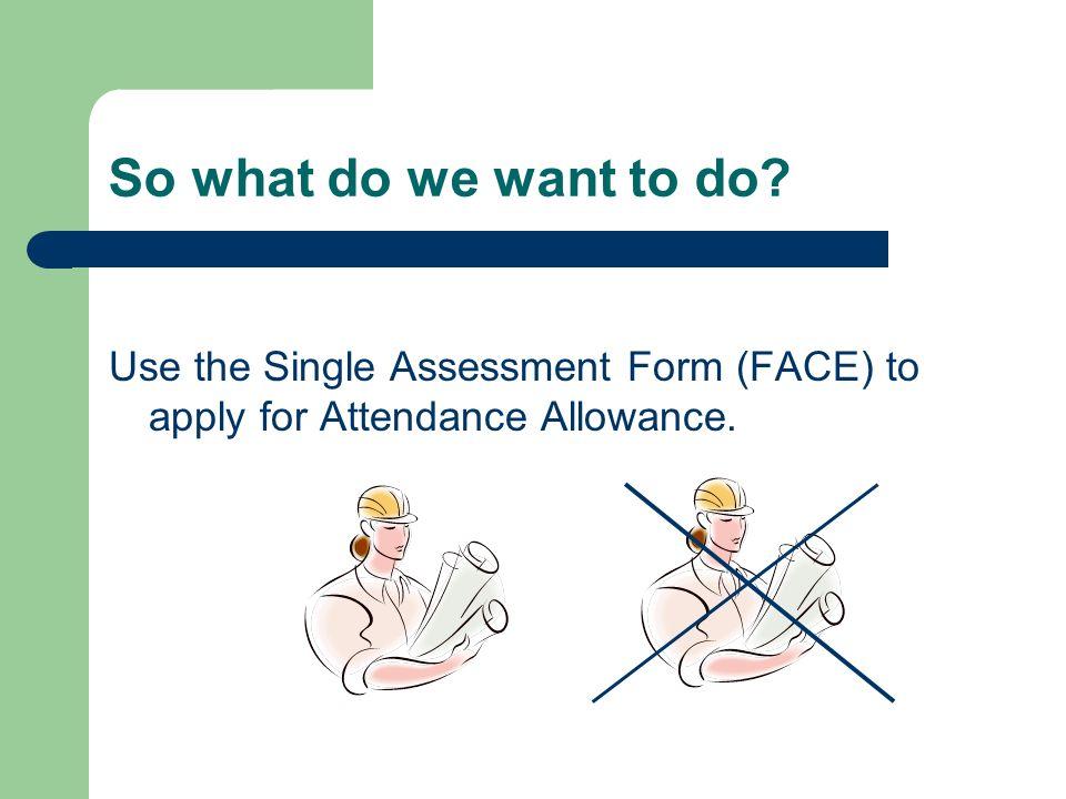 Streamlining Eligibility Assessments Pilots Single Assessment - attendance allowance form