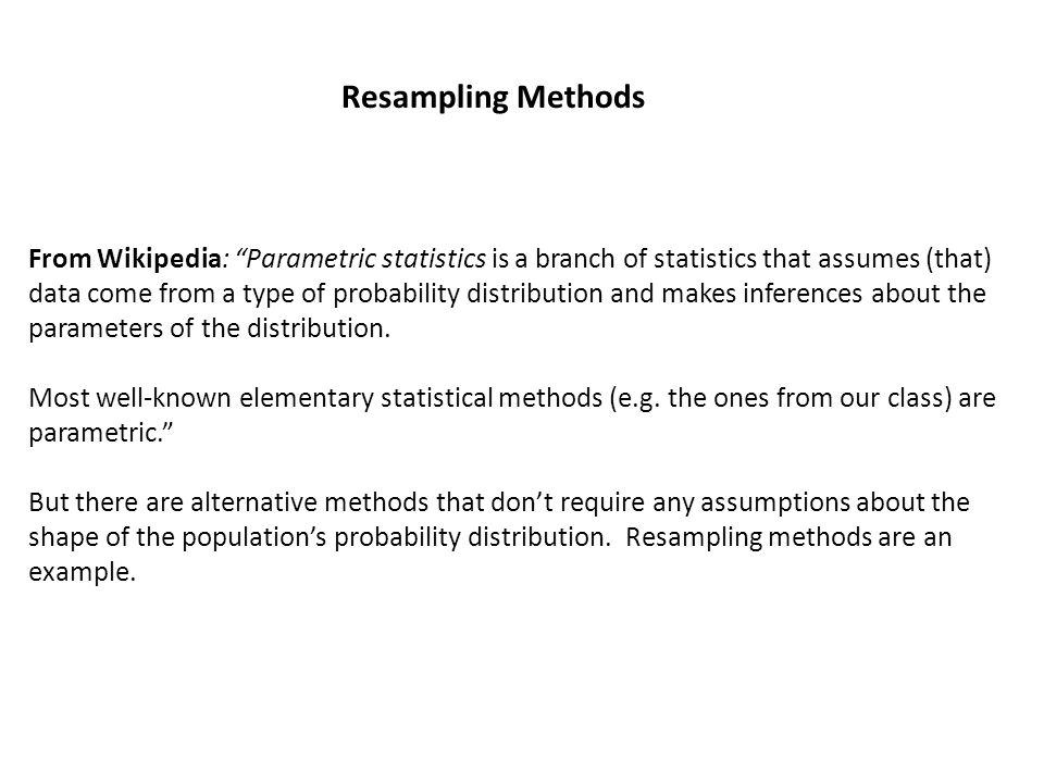 From Wikipedia \u201cParametric statistics is a branch of statistics