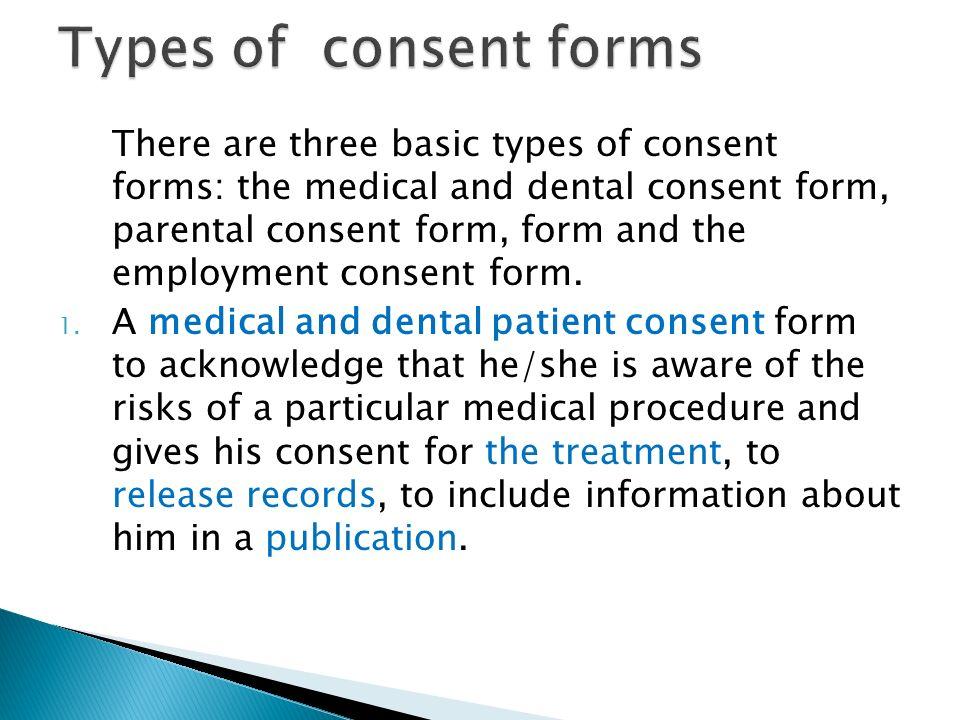 By MUREREREHE Julienne BDT(Hons) KHI  Informed consent is a - dental consent form