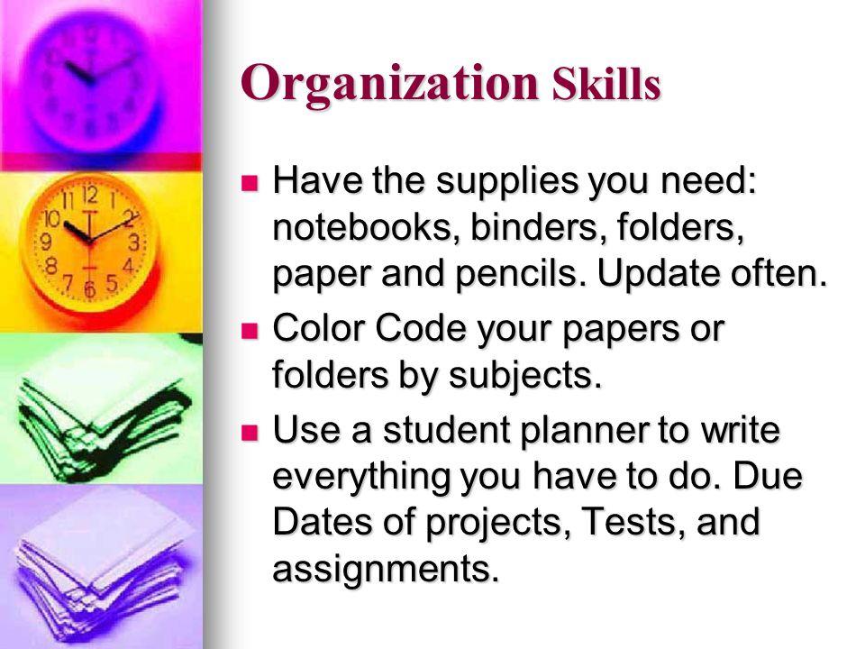 STUDY SKILLS September 28, Organizational Skills 2 Time Management