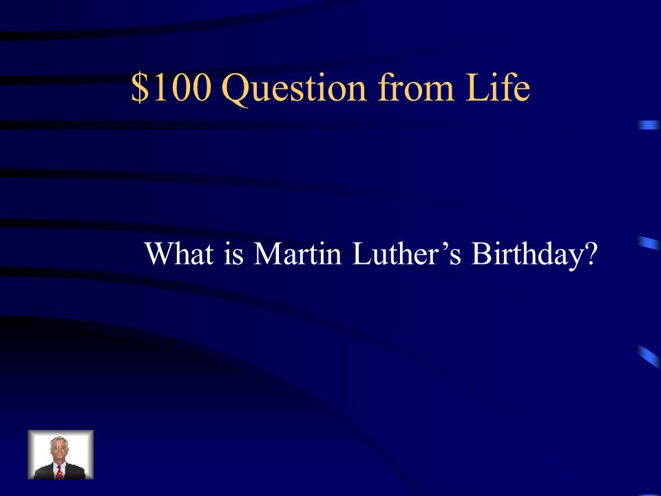 Jeopardy Martin Luther Life Accomplishments of Luther Theses