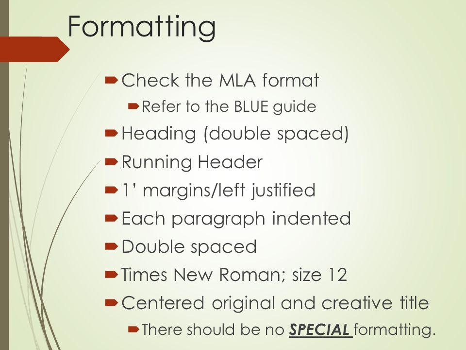 Argumentative Workshop January 26, Formatting  Check the MLA